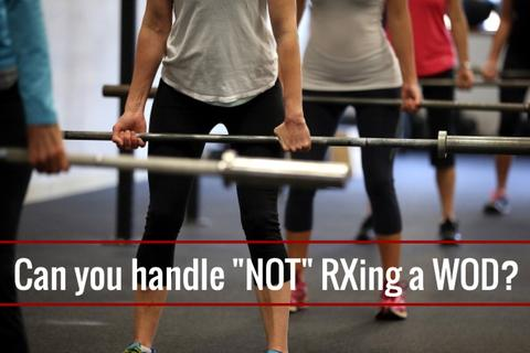 Can you handle not RXing a WOD?