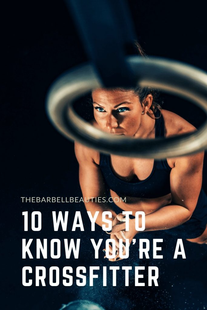 10 Ways To Know You're A Crossfitter : You've got to CrossFit to understand