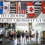How to choose the Right Crossfit Gym?