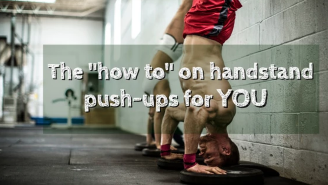 "The ""How To"" on Handstand Push-ups For YOU"