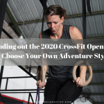 Rounding out the 2020 CrossFit Open 20.5 in Choose Your Own Adventure Style