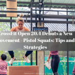 CrossFit Open 20.4 Debuts a New Movement – Pistol Squats: Tips and Strategies