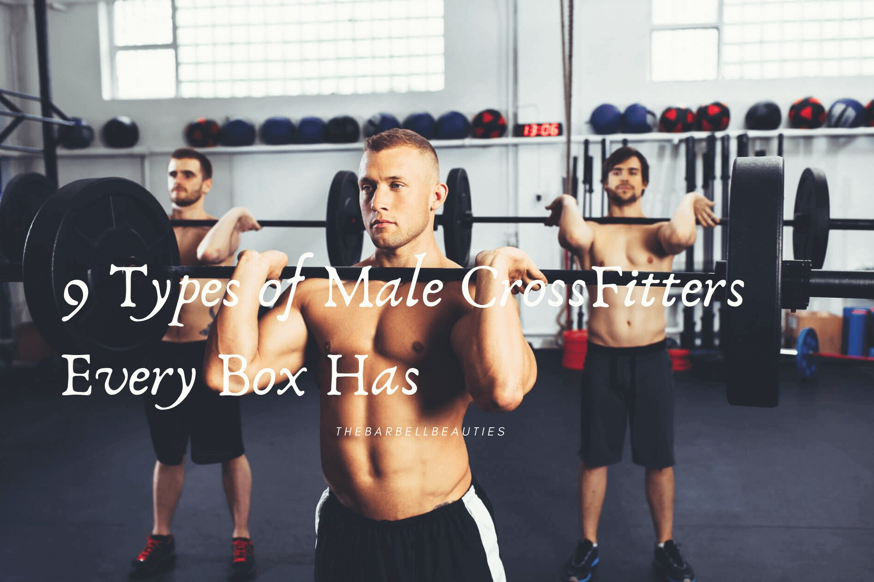 9 Types of Male CrossFitters Every Box Has