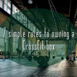 7 Simple Rules to Owning a CrossFit box